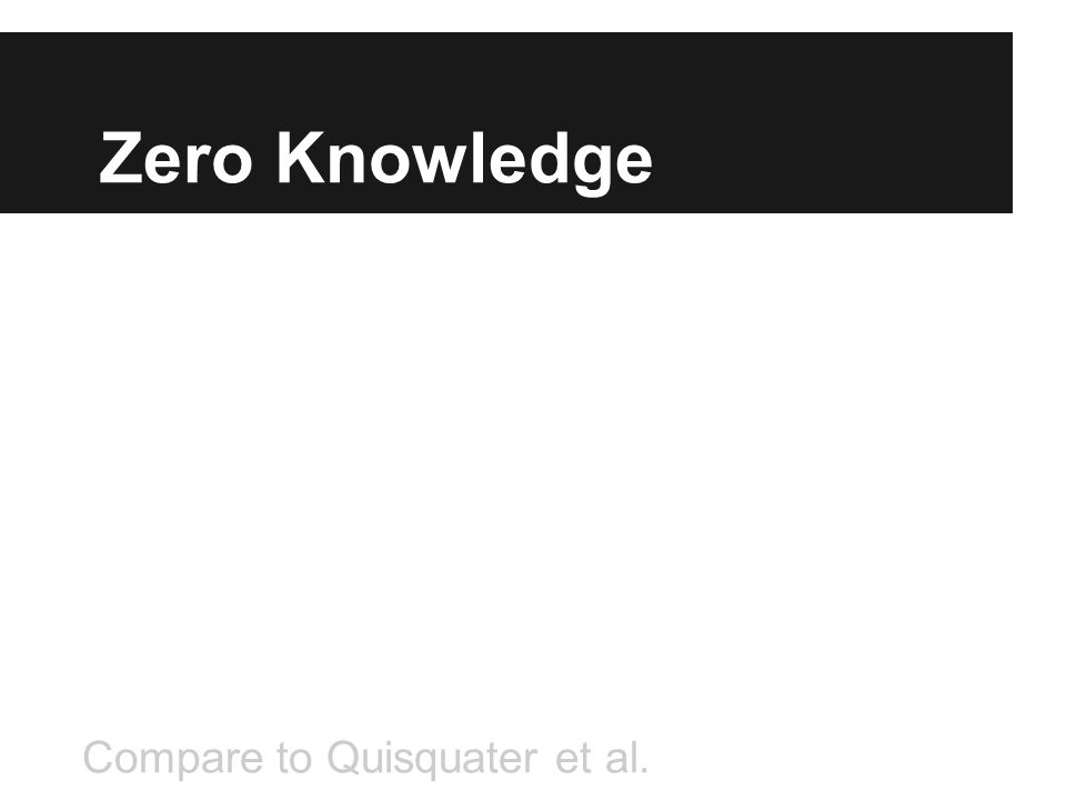 Zero Knowledge Compare to Quisquater et al.