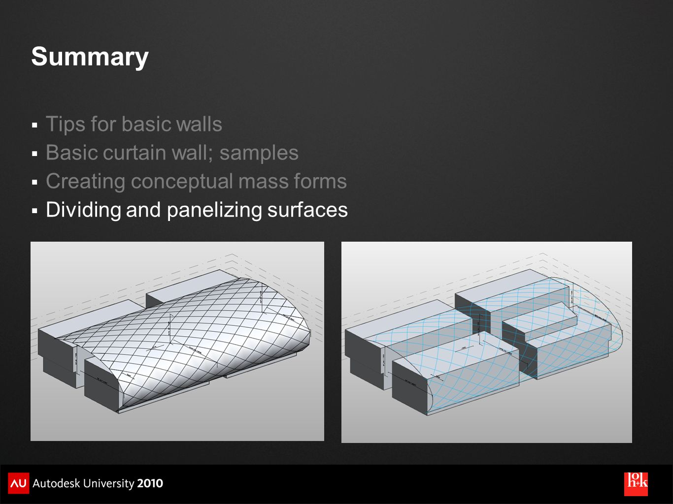 Summary Tips for basic walls Basic curtain wall; samples Creating conceptual mass forms Dividing and panelizing surfaces