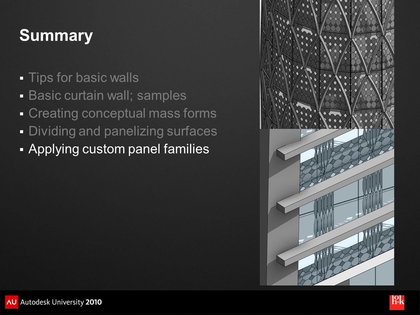 Summary Tips for basic walls Basic curtain wall; samples Creating conceptual mass forms Dividing and panelizing surfaces Applying custom panel families