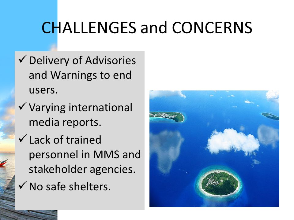 CHALLENGES and CONCERNS Delivery of Advisories and Warnings to end users.