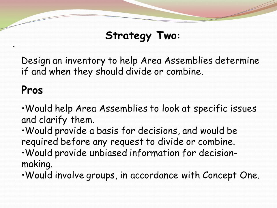 Strategy Two : Design an inventory to help Area Assemblies determine if and when they should divide or combine.
