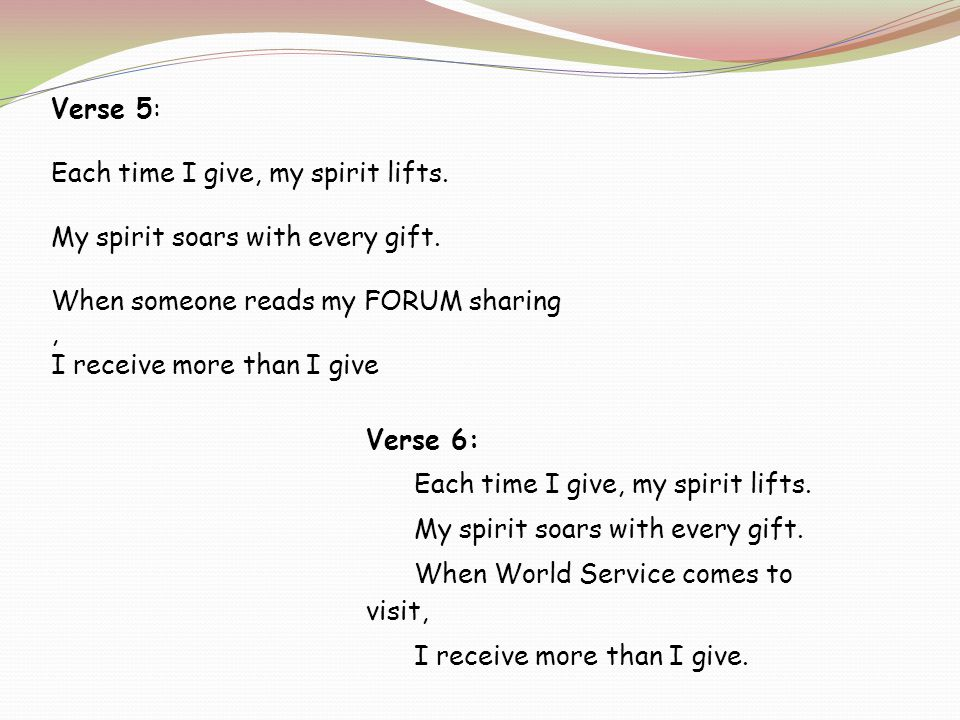 Verse 5: Each time I give, my spirit lifts. My spirit soars with every gift.