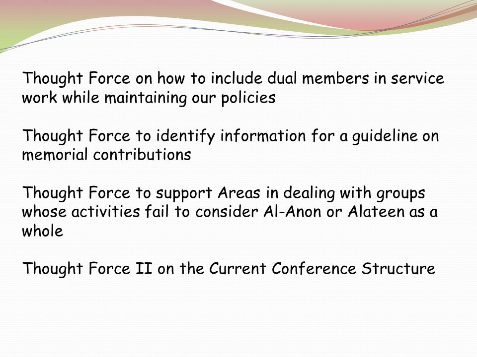 Thought Force II on Current Conference Structure Alternative Strategies Continued from last year.