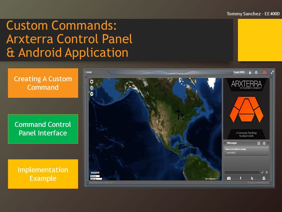 Custom Commands: Arxterra Control Panel & Android Application Creating A Custom Command Command Control Panel Interface Implementation Example Tommy Sanchez - EE400D