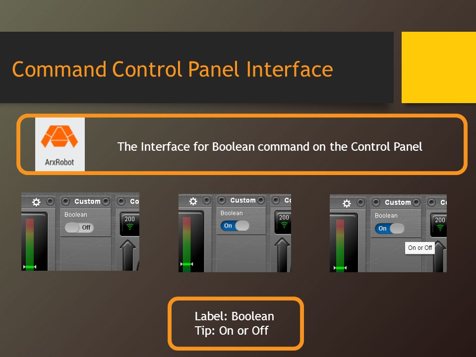 Command Control Panel Interface The Interface for Boolean command on the Control Panel Label: Boolean Tip: On or Off