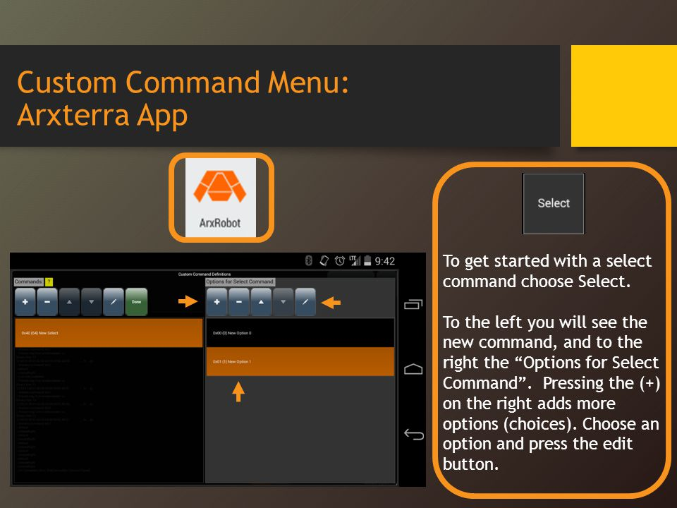 Custom Command Menu: Arxterra App To get started with a select command choose Select.