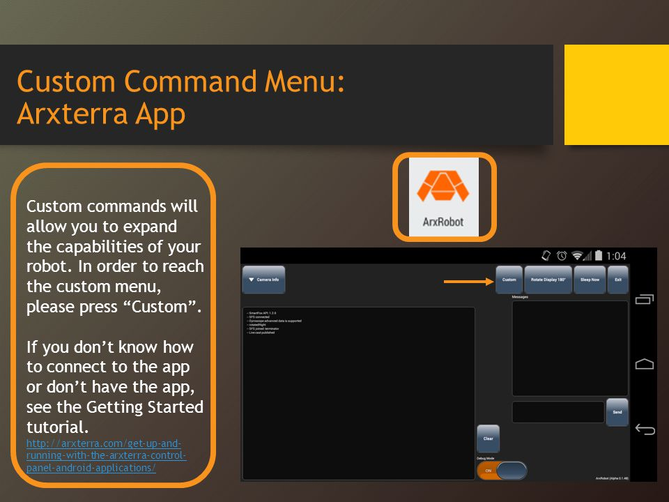 Custom Command Menu: Arxterra App Custom commands will allow you to expand the capabilities of your robot.