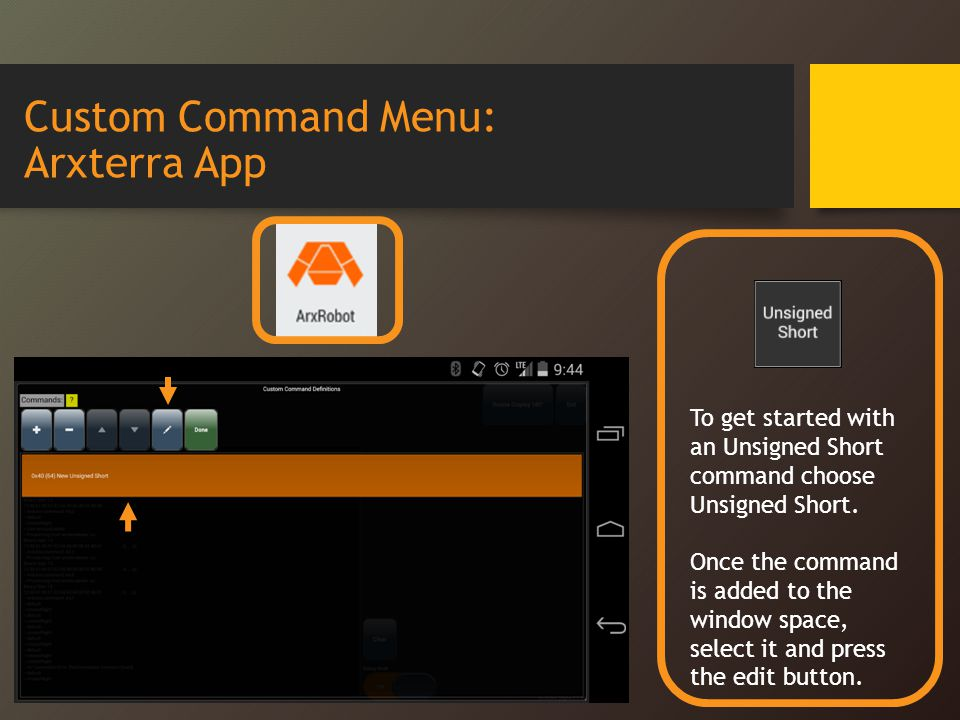 Custom Command Menu: Arxterra App To get started with an Unsigned Short command choose Unsigned Short.