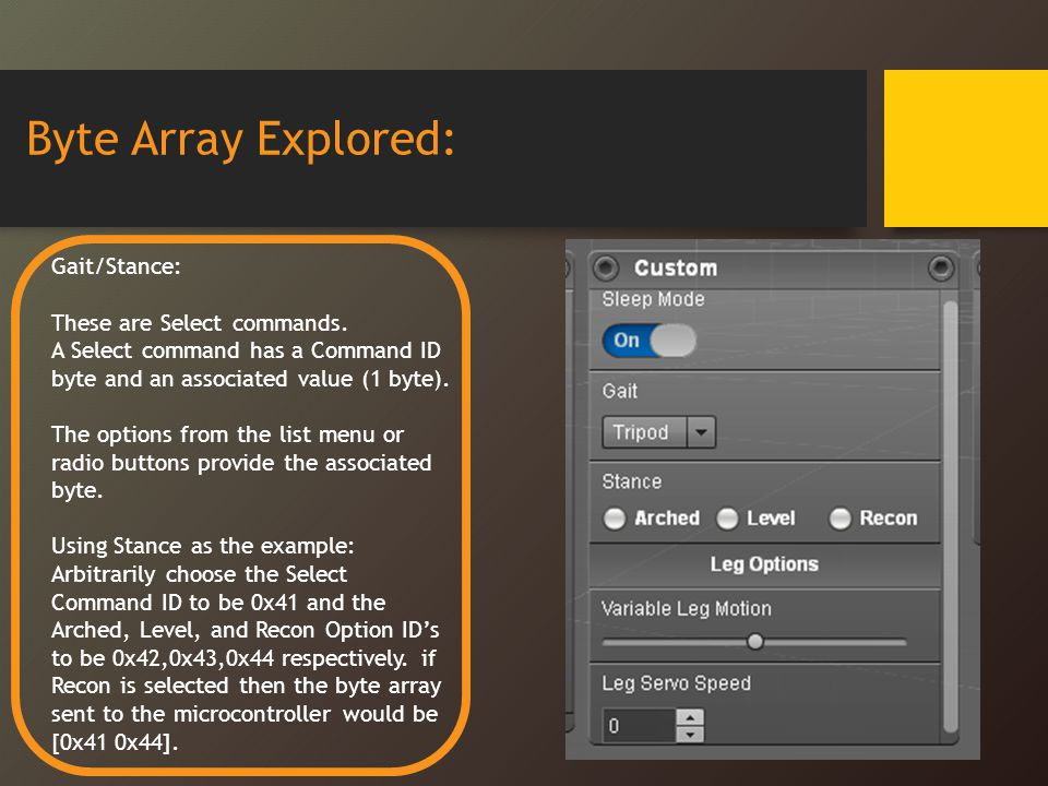 Byte Array Explored: Gait/Stance: These are Select commands.