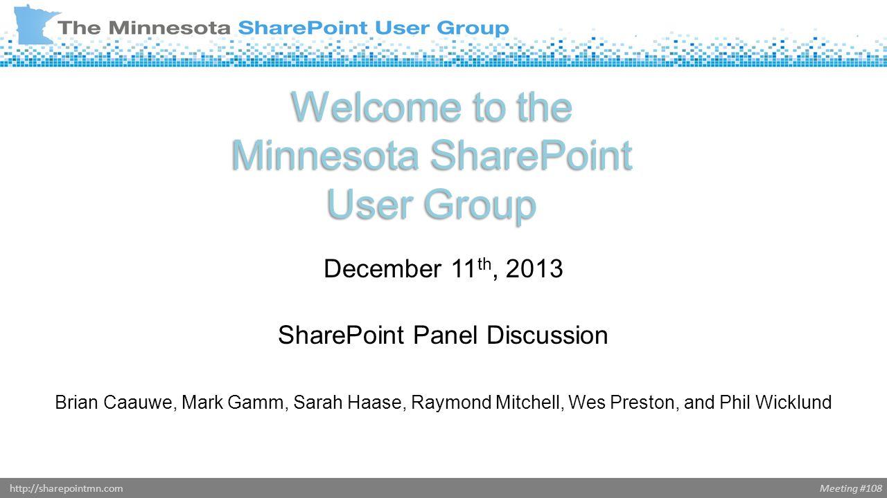 Meeting #108http://sharepointmn.com Panel