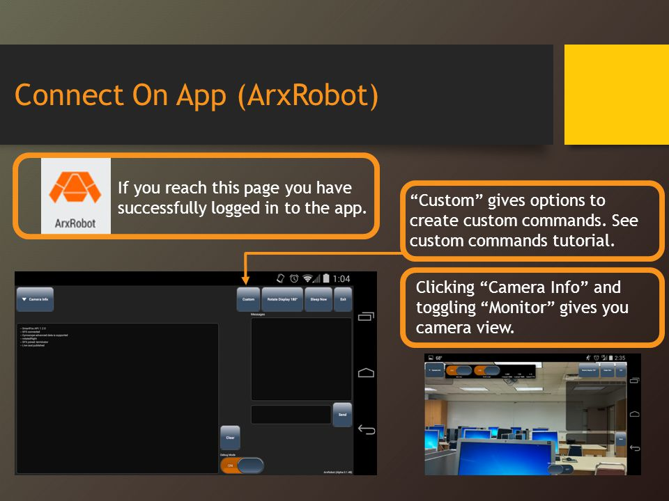 Connect On App (ArxRobot) If you reach this page you have successfully logged in to the app. Clicking Camera Info and toggling Monitor gives you camer