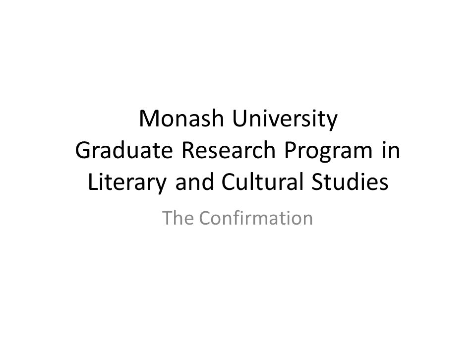 Monash University Graduate Research Program in Literary and Cultural Studies The Confirmation