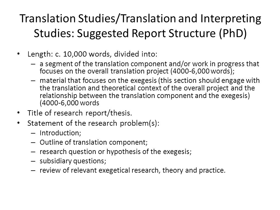 Translation Studies/Translation and Interpreting Studies: Suggested Report Structure (PhD) Length: c.