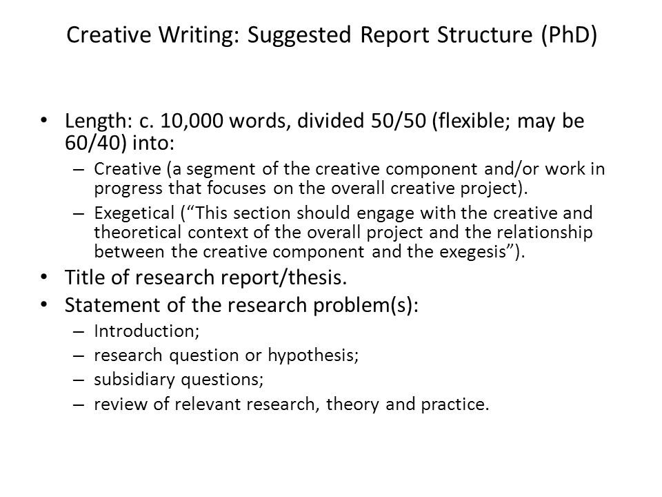 Creative Writing: Suggested Report Structure (PhD) Length: c.