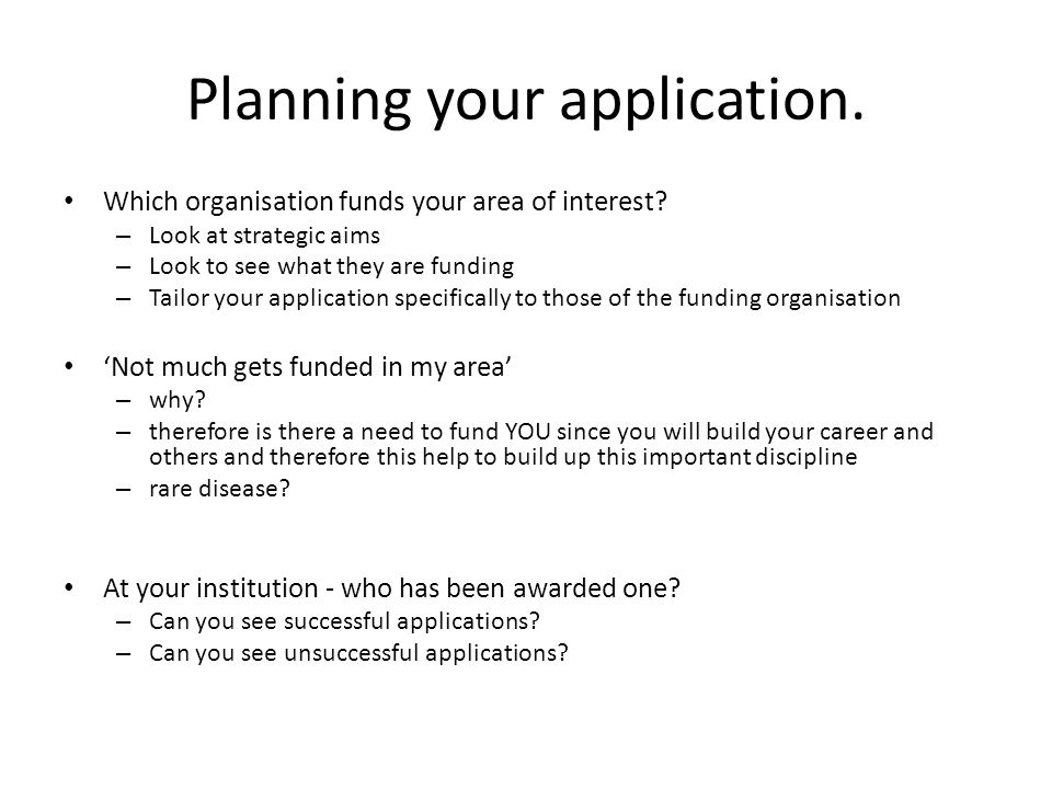 Planning your application. Which organisation funds your area of interest.