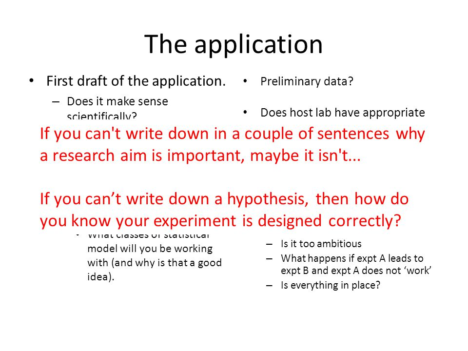 The application First draft of the application. – Does it make sense scientifically.