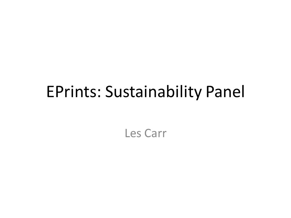 EPrints: Sustainability Panel Les Carr
