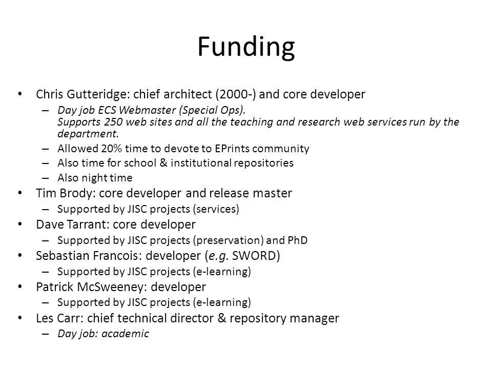 Funding Chris Gutteridge: chief architect (2000-) and core developer – Day job ECS Webmaster (Special Ops).