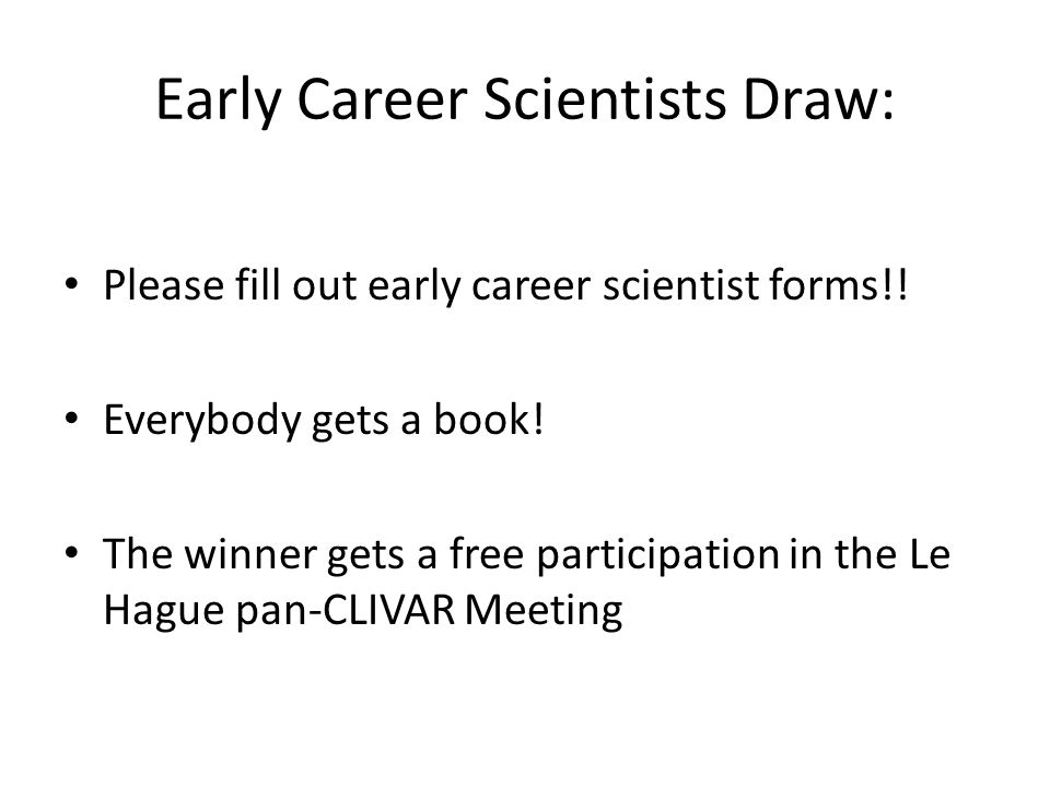 Early Career Scientists Draw: Please fill out early career scientist forms!! Everybody gets a book! The winner gets a free participation in the Le Hag