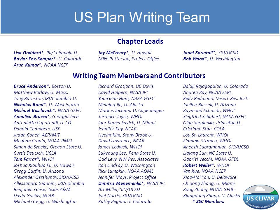 US Plan Writing Team Lisa Goddard*, IRI/Columbia U. Baylor Fox-Kemper*, U. Colorado Arun Kumar*, NOAA NCEP Jay McCreary*, U. Hawaii Mike Patterson, Pr