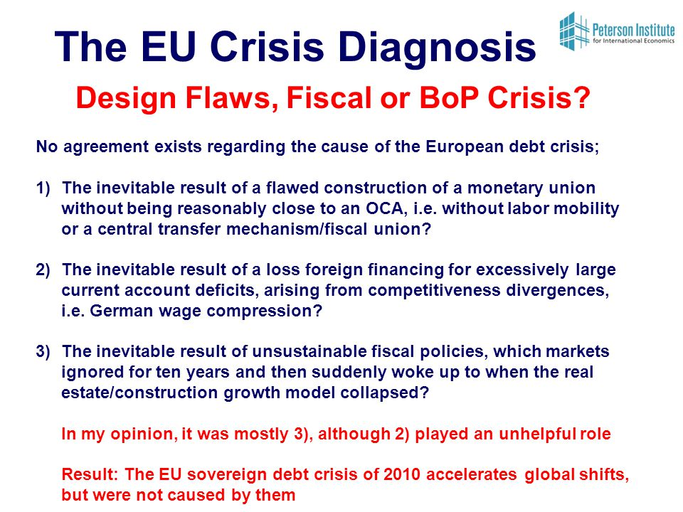 Design Flaws, Fiscal or BoP Crisis.