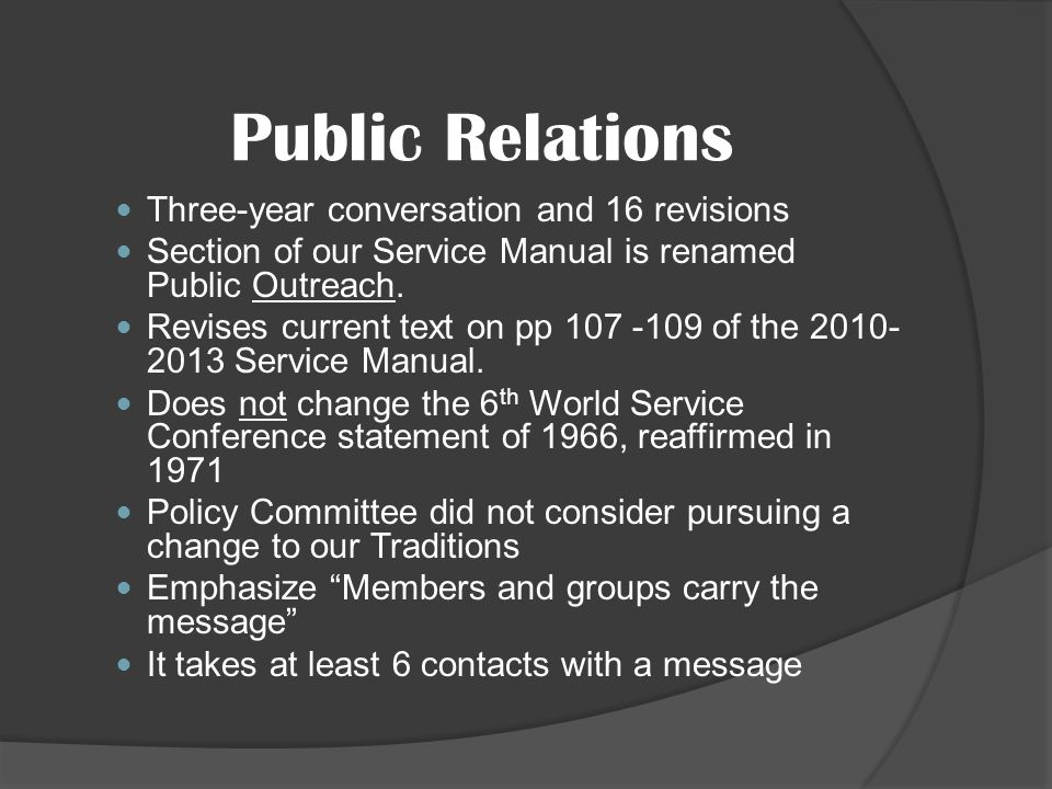 Public Relations Three-year conversation and 16 revisions Section of our Service Manual is renamed Public Outreach.