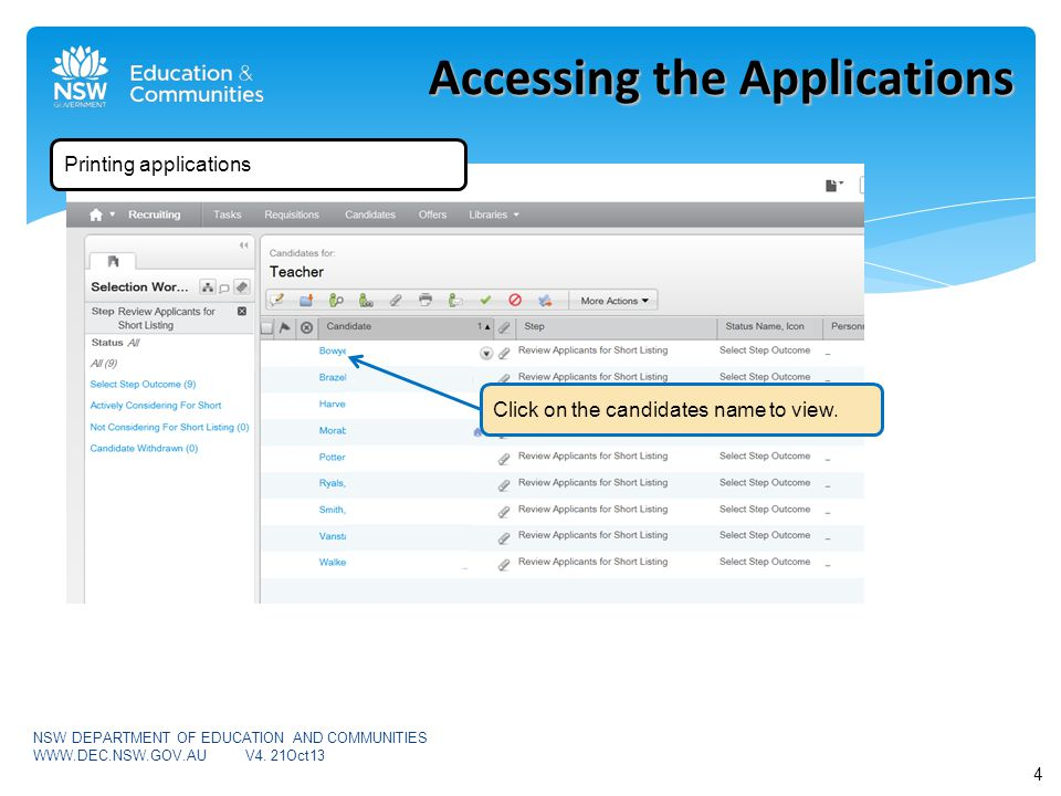 Accessing the Applications 5 NSW DEPARTMENT OF EDUCATION AND COMMUNITIES WWW.DEC.NSW.GOV.AUV4.