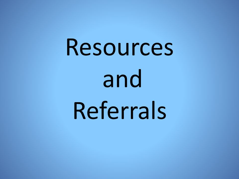 Resources and Referrals
