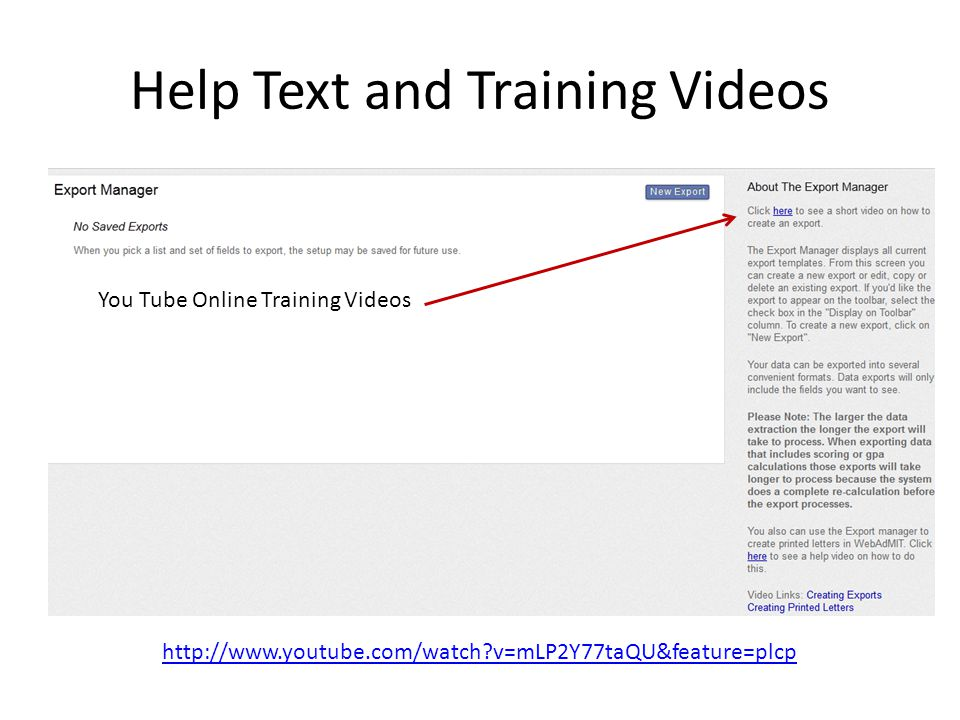 Help Text and Training Videos http://www.youtube.com/watch?v=mLP2Y77taQU&feature=plcp You Tube Online Training Videos