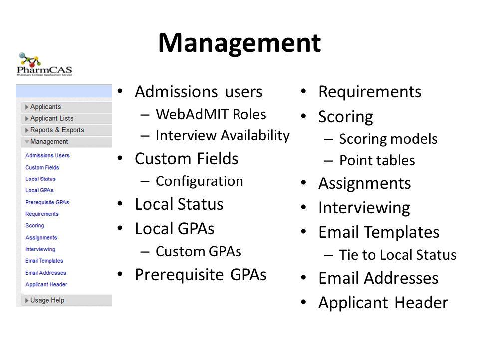 Management Admissions users – WebAdMIT Roles – Interview Availability Custom Fields – Configuration Local Status Local GPAs – Custom GPAs Prerequisite