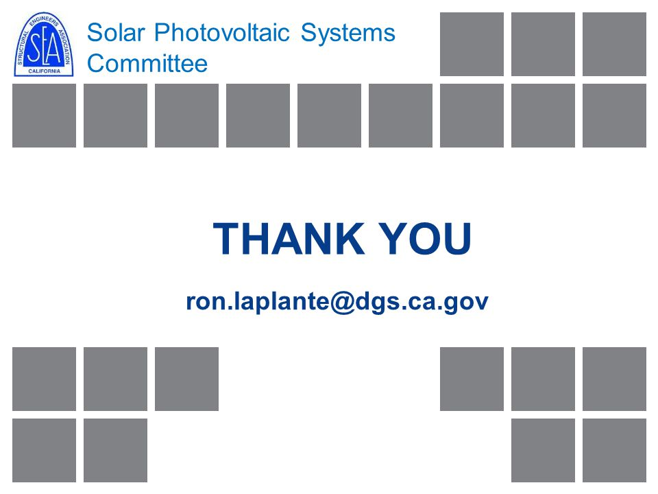 Solar Photovoltaic Systems Committee THANK YOU ron.laplante@dgs.ca.gov
