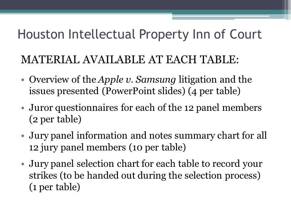 Houston Intellectual Property Inn of Court MATERIAL AVAILABLE AT EACH TABLE: Overview of the Apple v. Samsung litigation and the issues presented (Pow