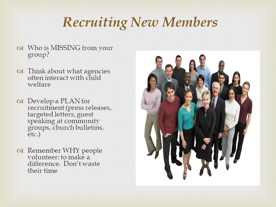 Recruiting New Members Who is MISSING from your group.