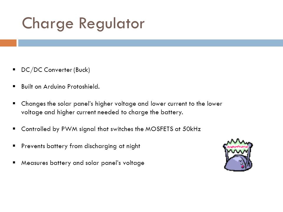 Charge Regulator DC/DC Converter (Buck) Built on Arduino Protoshield. Changes the solar panels higher voltage and lower current to the lower voltage a