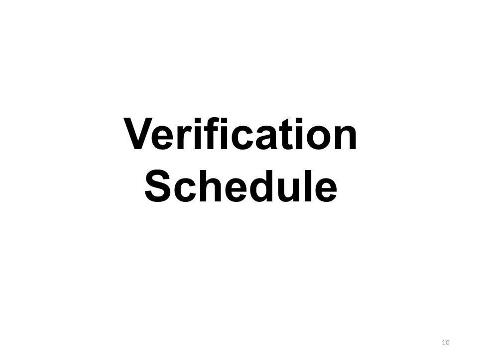 10 Verification Schedule