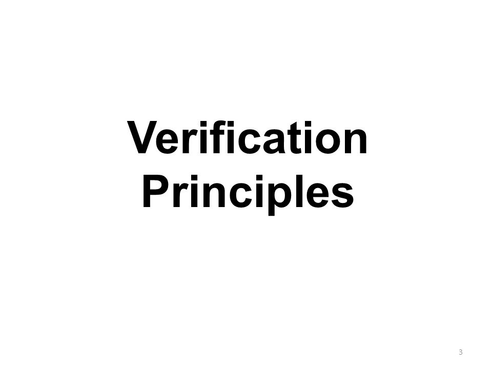 3 Verification Principles
