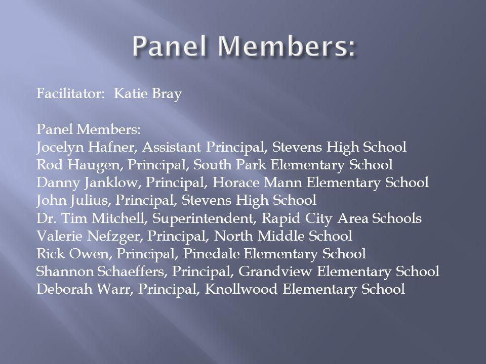 Facilitator: Katie Bray Panel Members: Jocelyn Hafner, Assistant Principal, Stevens High School Rod Haugen, Principal, South Park Elementary School Da