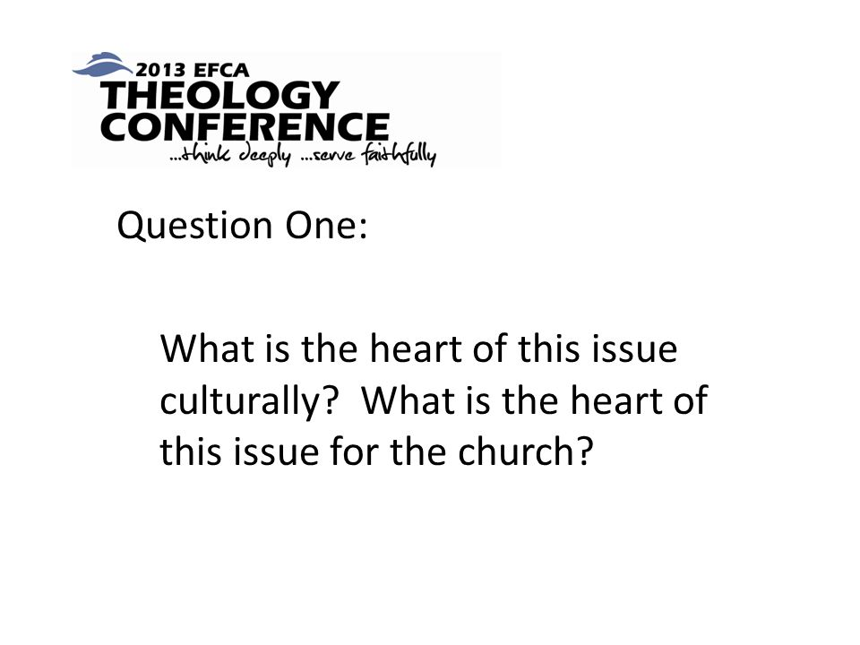 Question One: What is the heart of this issue culturally.