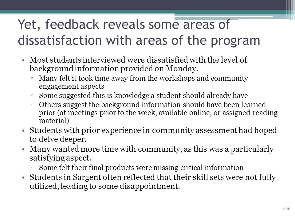 Yet, feedback reveals some areas of dissatisfaction with areas of the program Most students interviewed were dissatisfied with the level of background