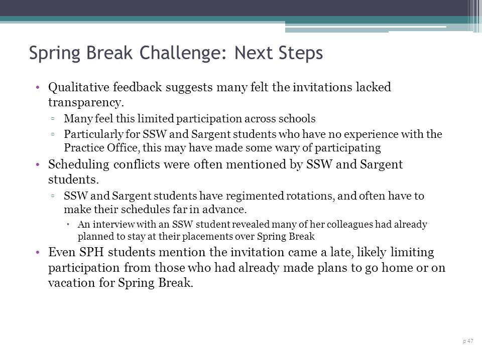 Spring Break Challenge: Next Steps p 47 Qualitative feedback suggests many felt the invitations lacked transparency.