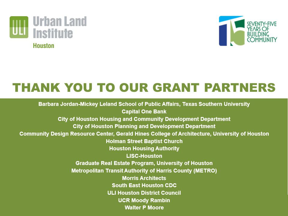 HIGH IMPACT REDEVELOPMENT TOOLKIT FOR THIRD WARD URBAN INNOVATION GRANT | TECHNICAL ASSISTANCE PANEL THANK YOU TO OUR GRANT PARTNERS Barbara Jordan-Mi