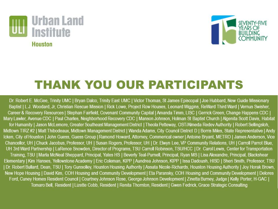 HIGH IMPACT REDEVELOPMENT TOOLKIT FOR THIRD WARD URBAN INNOVATION GRANT | TECHNICAL ASSISTANCE PANEL THANK YOU OUR PARTICIPANTS Dr.