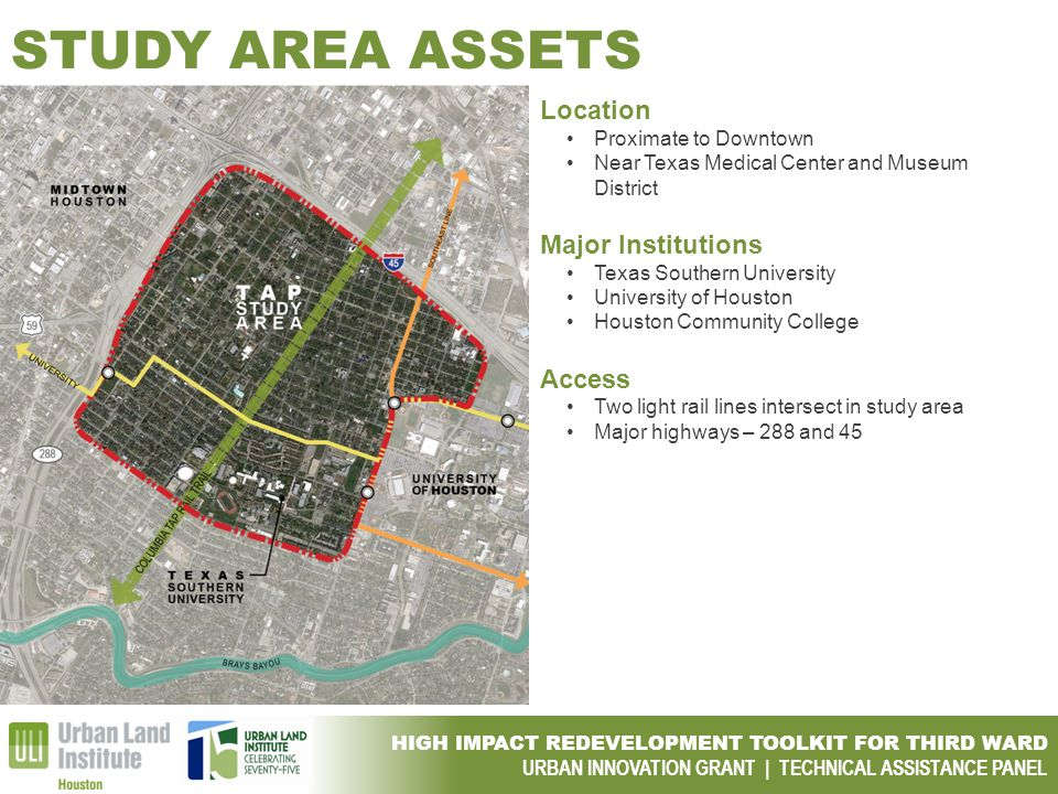 HIGH IMPACT REDEVELOPMENT TOOLKIT FOR THIRD WARD URBAN INNOVATION GRANT | TECHNICAL ASSISTANCE PANEL STUDY AREA ASSETS Location Proximate to Downtown