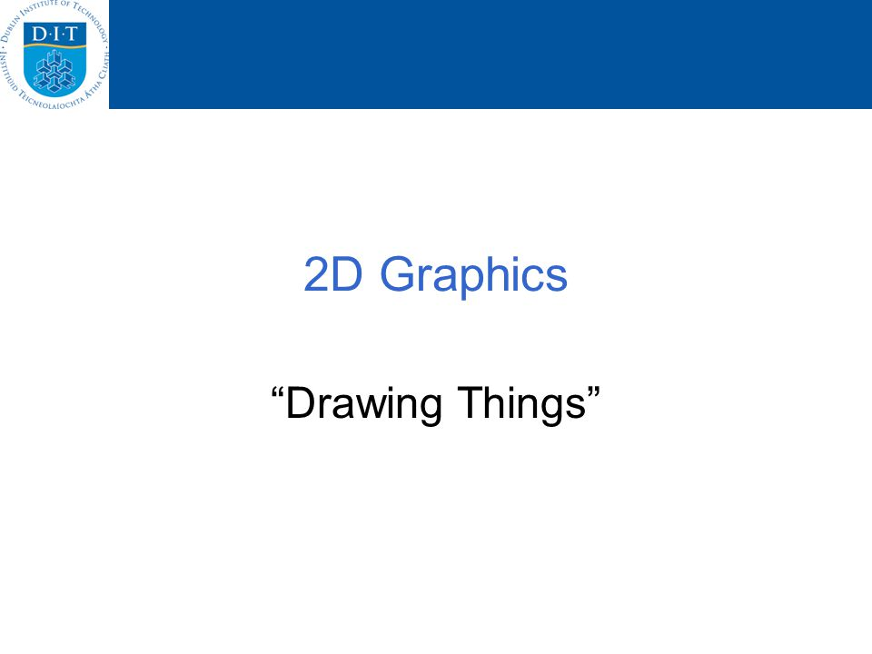 2D Graphics Drawing Things