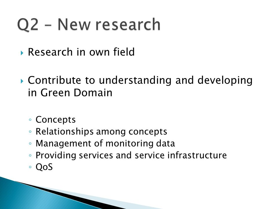 Research in own field Contribute to understanding and developing in Green Domain Concepts Relationships among concepts Management of monitoring data P