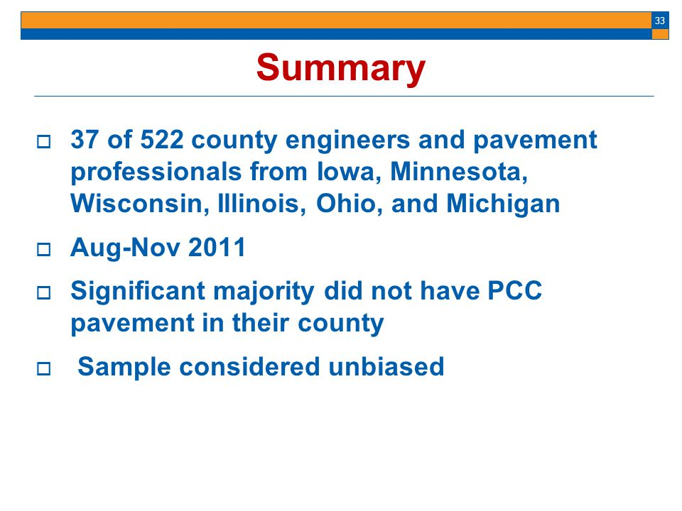 33 Summary 37 of 522 county engineers and pavement professionals from Iowa, Minnesota, Wisconsin, Illinois, Ohio, and Michigan Aug-Nov 2011 Significan