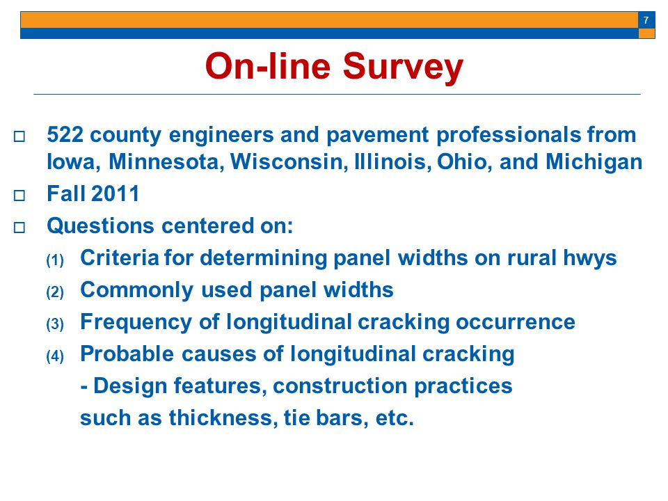 7 522 county engineers and pavement professionals from Iowa, Minnesota, Wisconsin, Illinois, Ohio, and Michigan Fall 2011 Questions centered on: (1) C