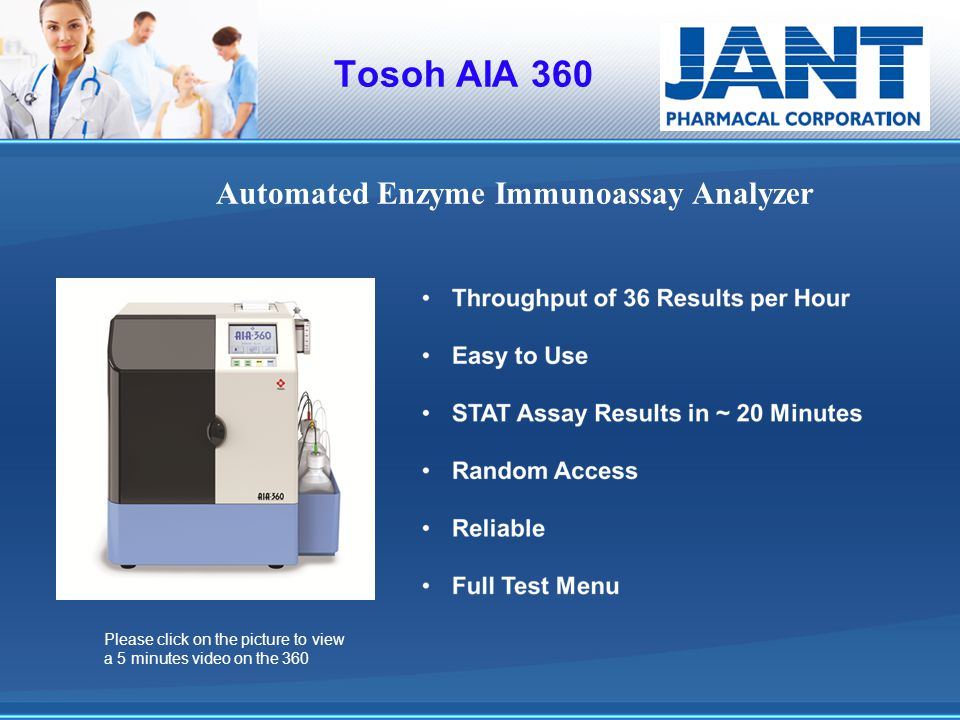 Tosoh AIA 360 Automated Enzyme Immunoassay Analyzer Please click on the picture to view a 5 minutes video on the 360