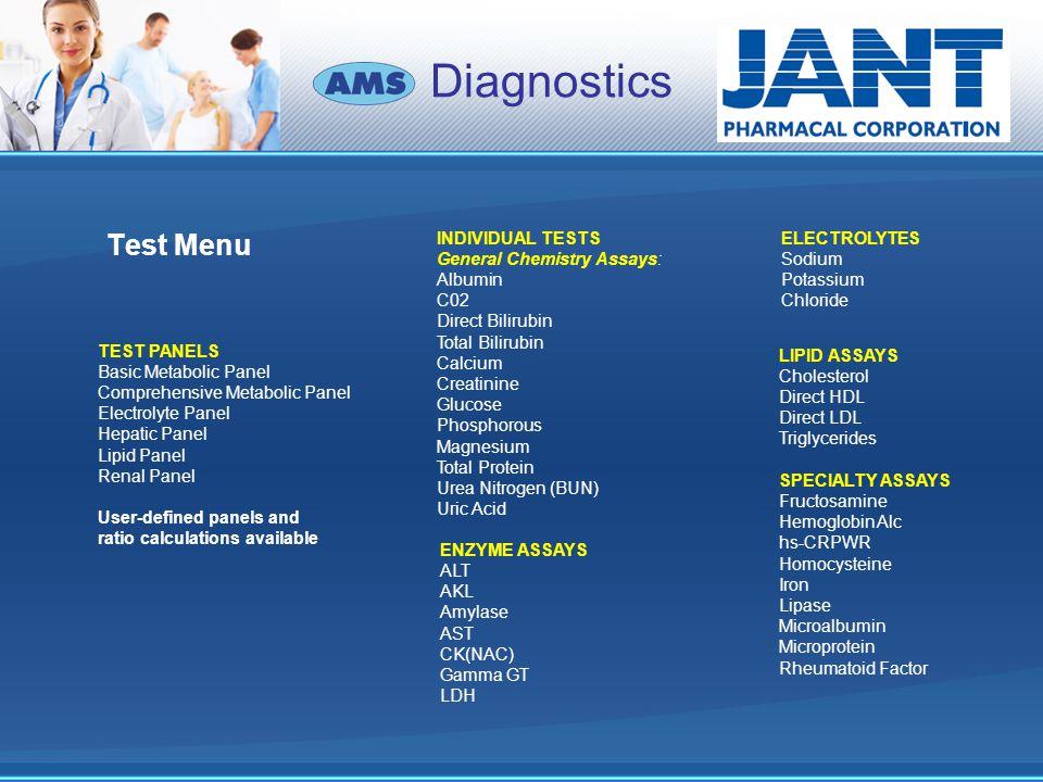 Diagnostics Test Menu TEST PANELS Basic Metabolic Panel Comprehensive Metabolic Panel Electrolyte Panel Hepatic Panel Lipid Panel Renal Panel User-def