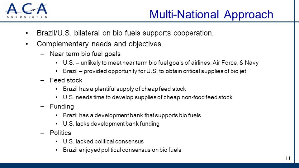 Multi-National Approach Brazil/U.S. bilateral on bio fuels supports cooperation.